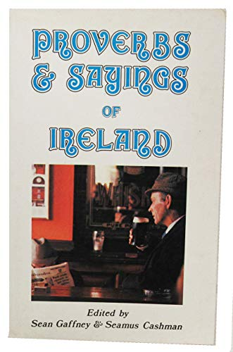 Proverbs & sayings of Ireland: Gaffney, Sean