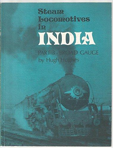 Steam Locomotives in India: Broad Gauge Pt. 3: Hughes, Hugh
