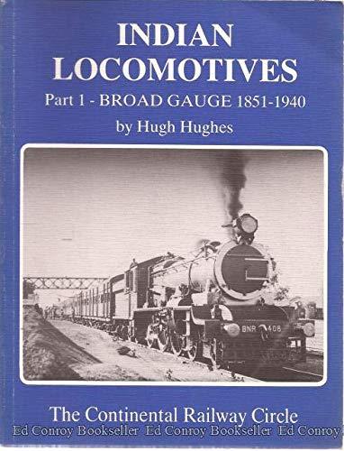 INDIAN LOCOMOTIVES PART 1: BROAD GAUGE 1851-1940