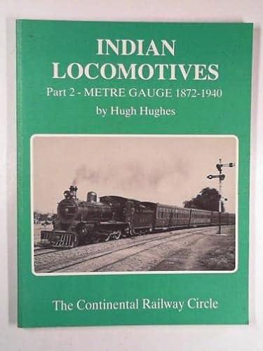 Indian Locomotives: Metre Gauge, 1872-1940 Pt. 2: Hughes, Hugh