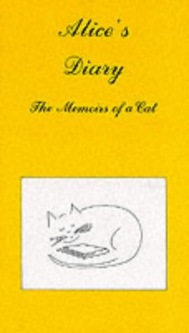 Alice's Diary. The Memoirs of a Cat.