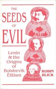 The Seeds of Evil: Lenin and the: Robin Blick