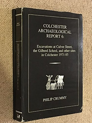 9780950372792: Excavations at Culver Street, The Gilberd School and Other Sites in Colchester, 1971-85 (Colchester Archaeological Report)