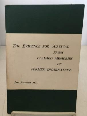 Evidence for Survival from Claimed Memories of: Stevenson, Ian (M.