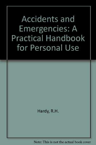 9780950388014: Accidents and Emergencies: A Practical Handbook for Personal Use