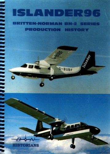Islander 96: Britten-Norman BN-2 Series Production History (0950391247) by Alan J. Wright; A.B. Clancey