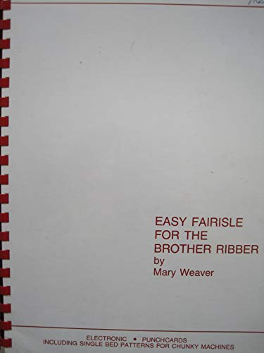 Easy Fairisle for the Brother Ribber: Mary Weaver