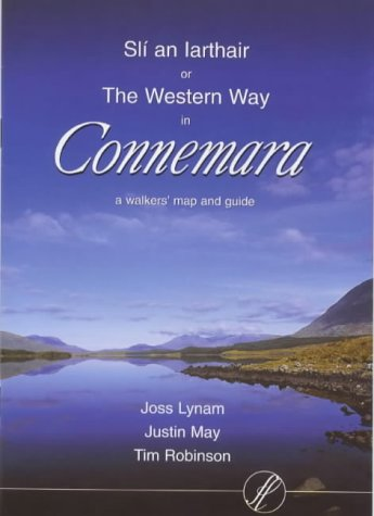 Sli an Iarthair or the Western Way in Connemara: A Walkers' Map and Guide (0950400289) by Joss Lynam; etc.