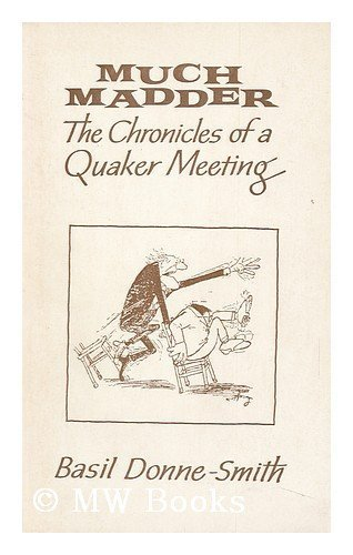 9780950402505: Much Madder: The Chronicles of a Quaker Meeting