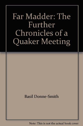 Far Madder: Further Chronicles of a Quaker: Basil Donne-Smith