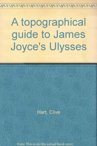 A topographical guide to James Joyce's Ulysses Hart, Clive