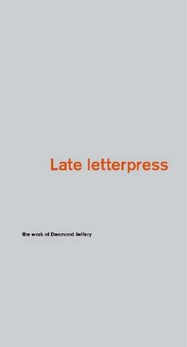 9780950416168: Late Letterpress: The Work of Desmond Jeffery