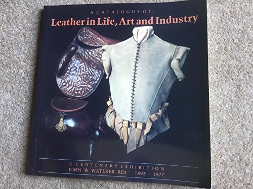 9780950418230: Catalogue of Leather in Life, Art and Industry