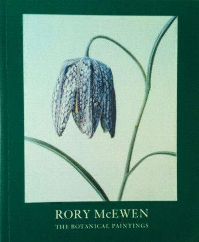 Rory McEwen, 1932-1982: the botanical paintings: McEWEN, Rory