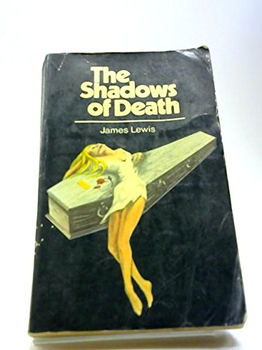 The Shadows of Death (0950436216) by Lewis, James