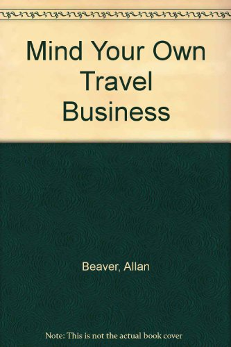 9780950439518: Mind Your Own Travel Business