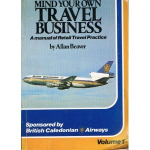 9780950439525: Mind Your Own Travel Business