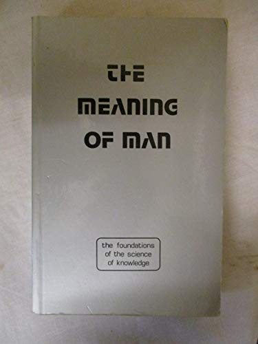 9780950444659: Meaning of Man