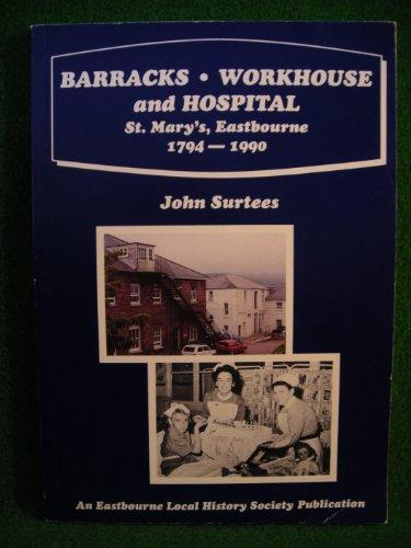 9780950456041: Barracks, Workhouse and Hospital: St. Mary's Eastbourne, 1794-1990