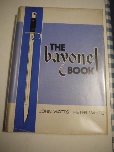 9780950457307: Bayonet Book