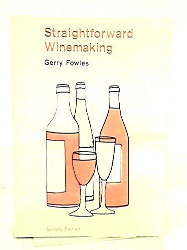 Straightforward Winemaking: Fowles, G