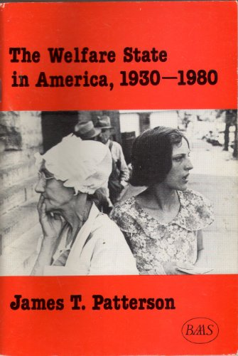 The Welfare State in America, 1930-80 (British Association for American Studies (BAAS) Pamphlets) (0950460176) by Patterson, James T.