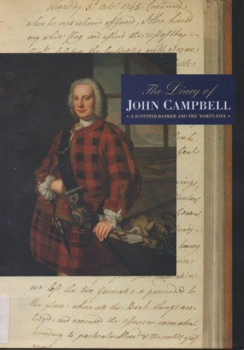 9780950467634: The diary of John Campbell: A Scottish banker and the 'Forty-Five