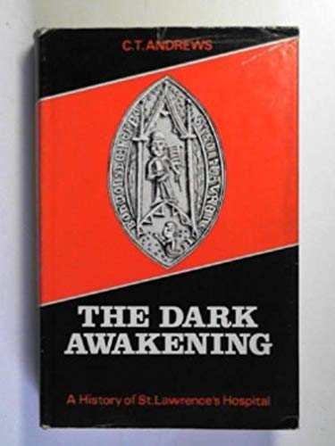 9780950472218: Dark Awakening: History of St.Lawrence's Hospital, Bodmin, Cornwall