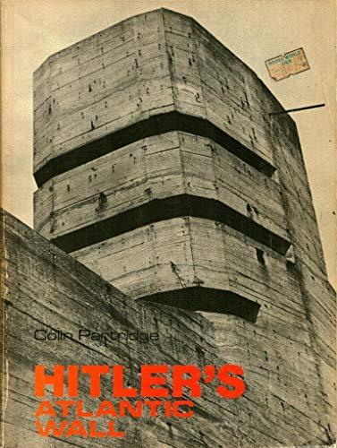 Hitler's Atlantic Wall: Partridge, Colin
