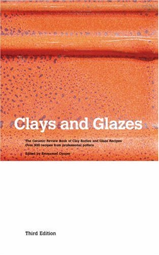 9780950476797: Clays and Glazes: The Ceramic Review Book of Clay Bodies and Glaze Recipes - Over 900 Recipes from Professional Potters
