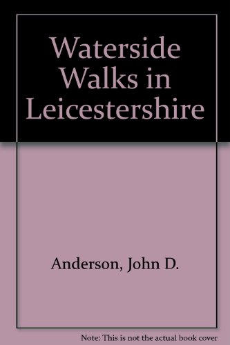 Waterside Walks in Leicestershire (0950477710) by John D. Anderson