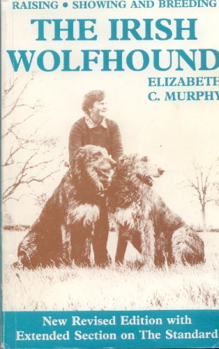 9780950481630: Raising, Showing and Breeding the Irish Wolfhound