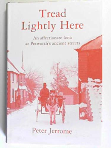 Tread Lightly Here: An Affectionate Look at: Jerrome, Peter (SIGNED)