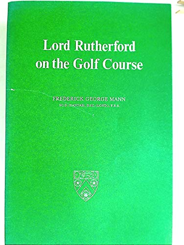 9780950484006: Lord Rutherford on the Golf Course