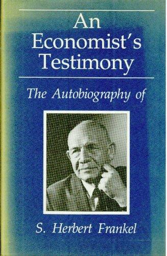 9780950496153: Economist's Testimony: Autobiography of S.Herbert Frankel