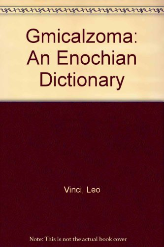9780950500133: Gmicalzoma: An Enochian Dictionary