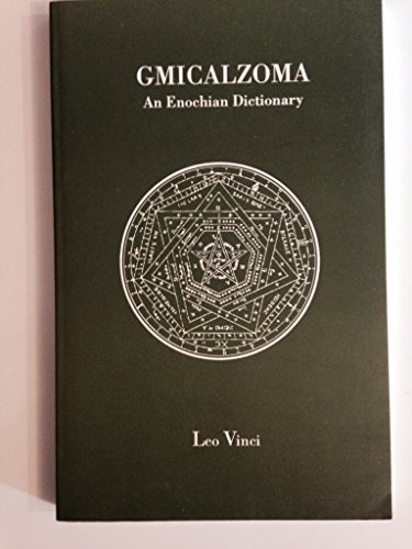 9780950500140: Gmicalzoma: An Enochian Dictionary