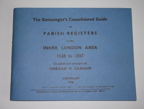Genealogist's Consolidated Guide to Parish Registers in