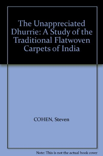 9780950501857: THE UNAPPRECIATED DHURRIE : A STUDY OF THE TRADITIONAL FLATWOVEN CARPETS OF INDIA.