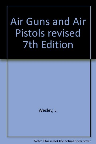 9780950510811: Air Guns and Air Pistols revised 7th Edition