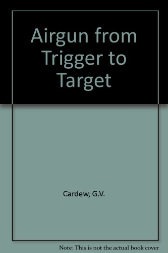 9780950510835: Airgun from Trigger to Target