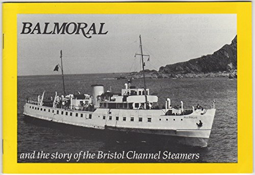 Balmoral and the Story of the Bristol Channel Steamers