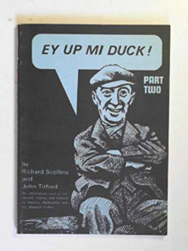 Ey Up, Mi Duck Part Two : Titford, John S.