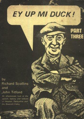 Ey Up, Mi Duck: Pt. 3: Affectionate: Titford, John S.,