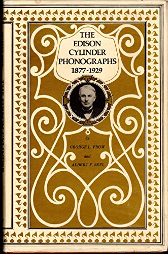 The Edison cylinder phonographs: A detailed account of the entertainment models until 1929: Frow, ...