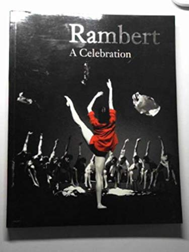 9780950547831: Rambert: A Celebration - A Survey of the Company's First Seventy Years