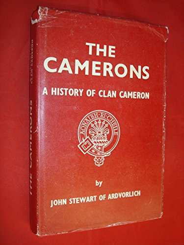 The Camerons: A History of Clan Cameron: Stewart, John
