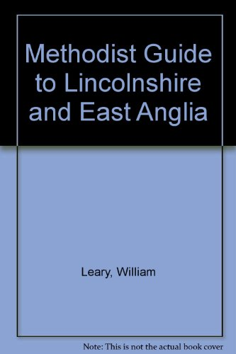 Methodist Guide to Lincolnshire and East Anglia (0950555983) by William Leary And John Vickers
