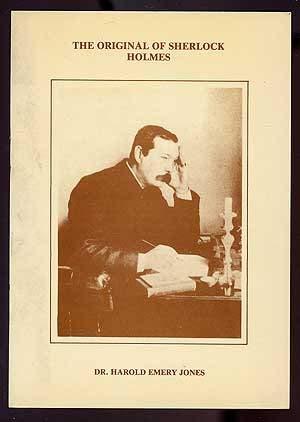 The Original of Sherlock Holmes: Jones, Harold Emery