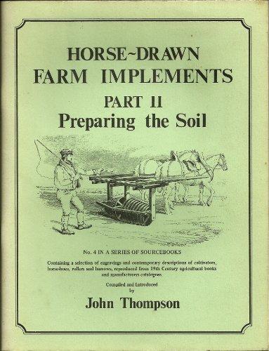 Horse Drawn Farm Implements: Preparing the Soil